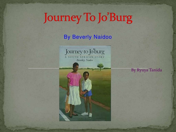 Journey To Jo'Burg<br />By Beverly Naidoo<br />By Ryuya Tanida<br />