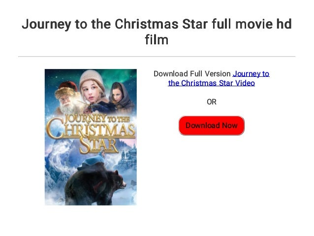 Journey To The Christmas Star.Journey To The Christmas Star Full Movie Hd Film