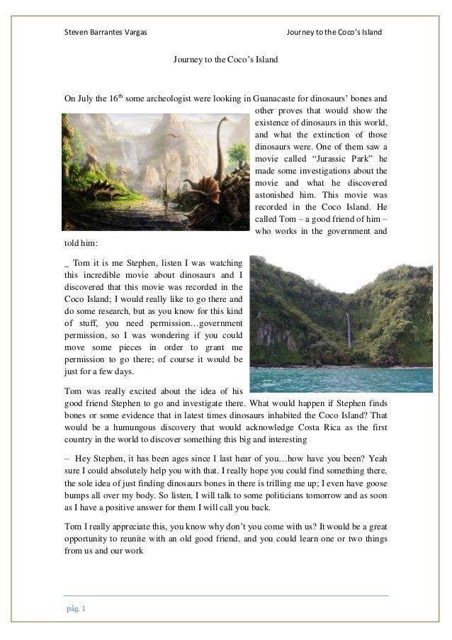 Steven Barrantes Vargas Journey to the Coco's Island pág. 1 Journey to the Coco's Island On July the 16th some archeologis...