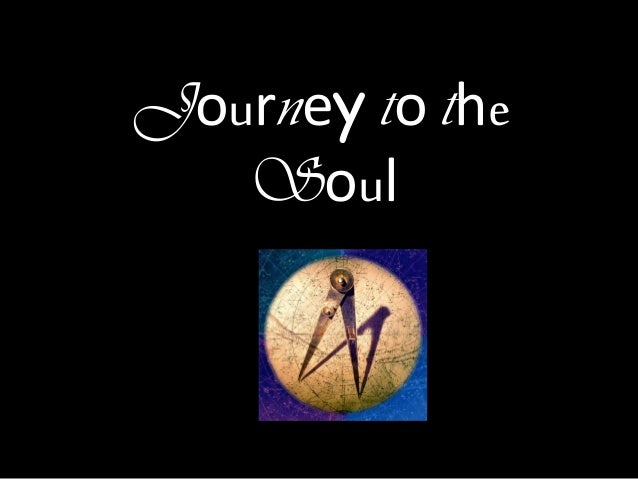 Journey to the Soul