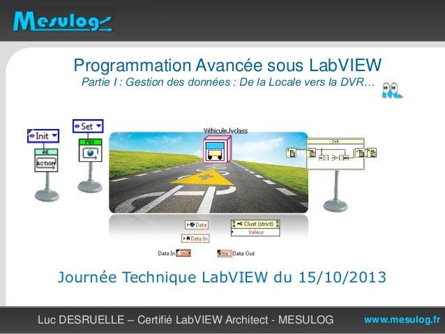 Programmation Avancée sous LabVIEW Partie I : Gestion des données : De la Locale vers la DVR…  Journée Technique LabVIEW d...