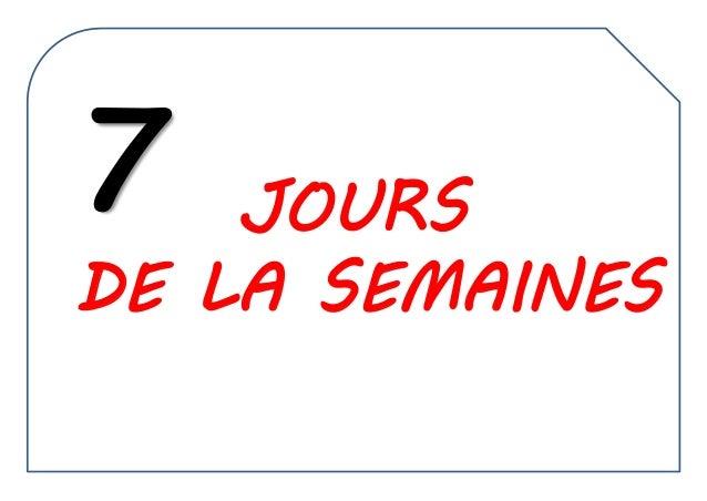 JOURS DE LA SEMAINES 7