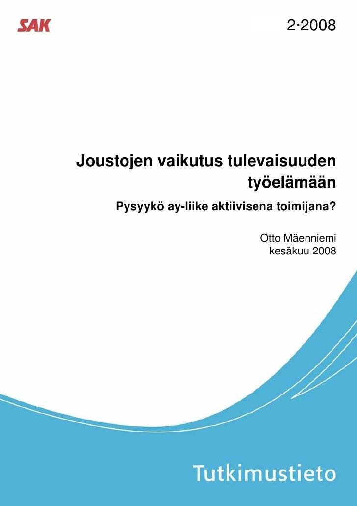 2·2008Joustojen vaikutus tulevaisuuden                      työelämään    Pysyykö ay-liike aktiivisena toimijana?         ...