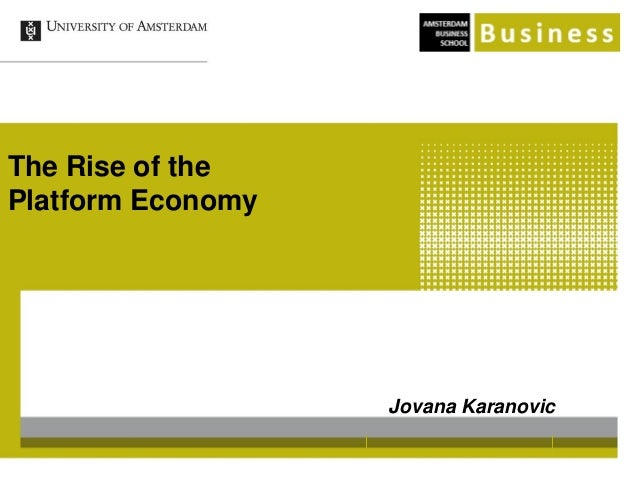 The Rise of the Platform Economy Jovana Karanovic