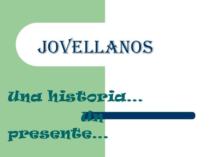 JoVeLLaNoSUna historia…       Unpresente…