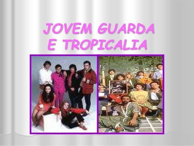 JOVEM GUARDA  E TROPICALIA