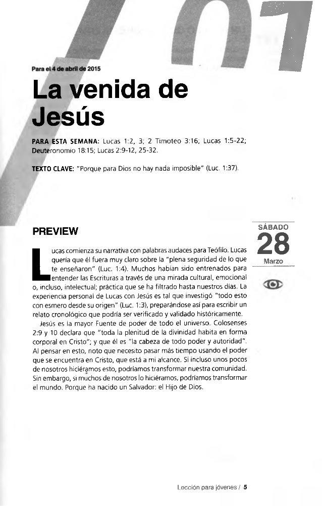 La venida de Jesús PARA ESTA SEMANA: Lucas 1:2, 3: 2 Timoteo 3:16; Lucas 1:5-22; Deuteronomio 18:15; Lucas 2:9-12, 25-32. ...