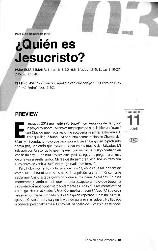 """¿Quién es Jesucristo? PARA ESTA SEMANA: Lucas 4:16-30; 6:5; Efesios 1:3-5; Lucas 9:18-27; 2 Pedro 1:16-18. TEXTO CLAVE: """"-..."""
