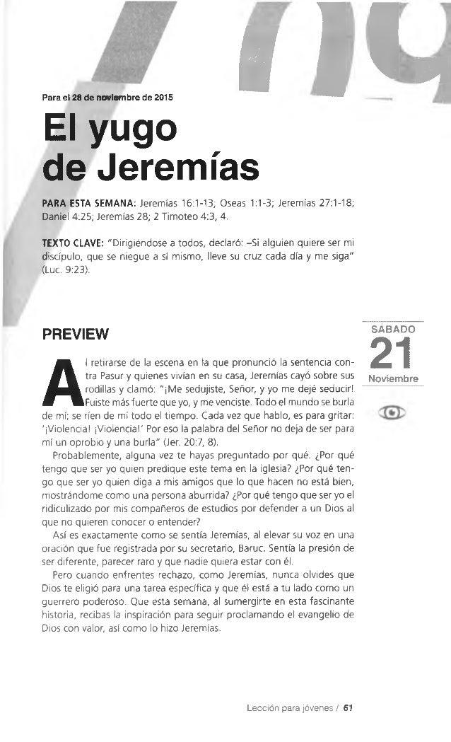 Para el 28 de noviembre de 2015 f 11«El yugo de Jeremías PARA ESTA SEMANA: Jeremías 16:1-13; Oseas 1:1-3; Jeremías 27:1-18...