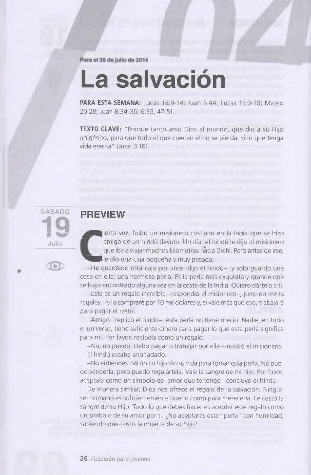 La salvación PARA ESTA SEMANA: Lucas 18:9-14; Juan 6:44; Lucas 15:3-10; Mateo 20:28; Juan 8:34-36; 6:35, 47-51. TEXTO CLAV...