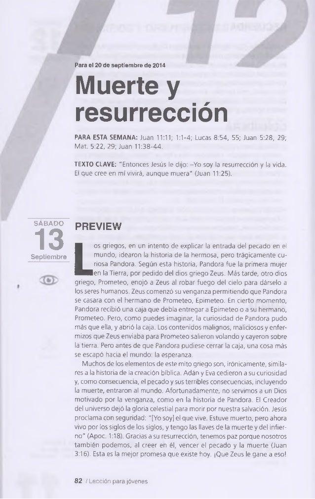 Para el 20 de septiembre de 2014  Muerte y  resurrección  ,PARA ESTA SEMANA: Juan 11:11; 1:1-4; Lucas 8:54, 55; Juan 5:28,...