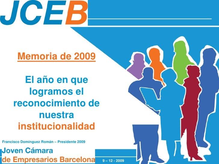 Memoria de 2009          El año en que          logramos el      reconocimiento de            nuestra       institucionali...