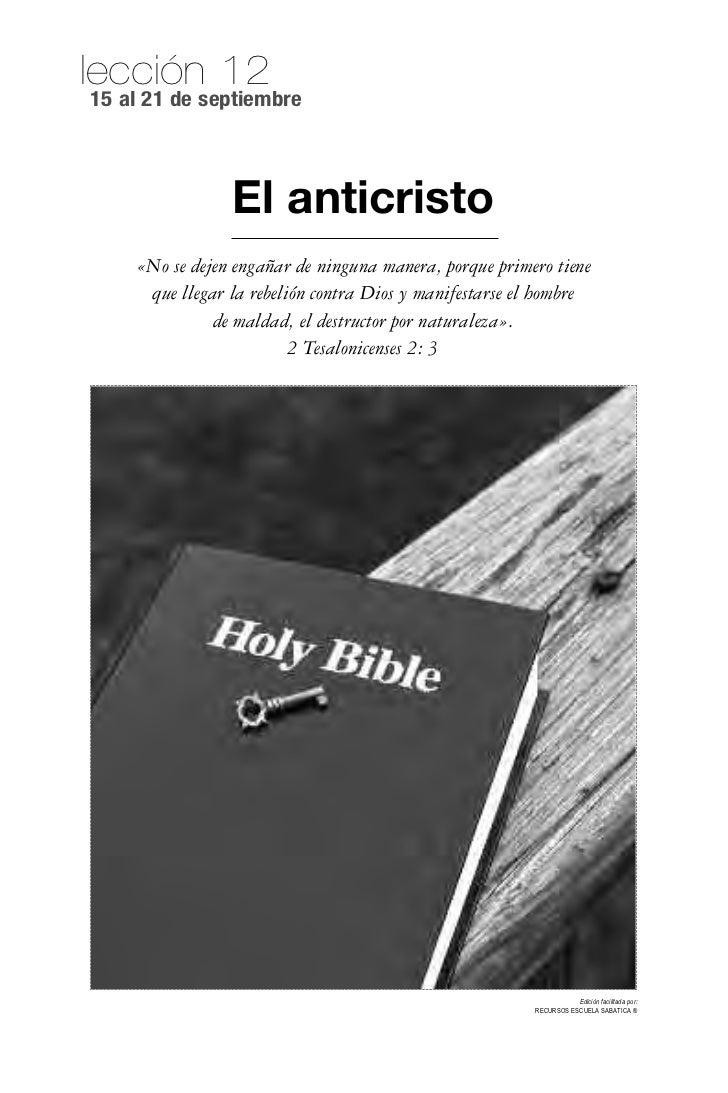 lección 1215 al 21 de septiembre                El anticristo    «No se dejen engañar de ninguna manera, porque primero ti...