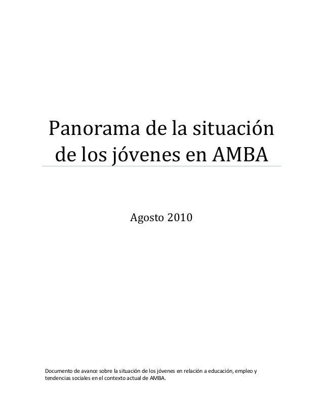 Panorama de la situación de los jóvenes en AMBA Agosto 2010 Documento de avance sobre la situación de los jóvenes en relac...