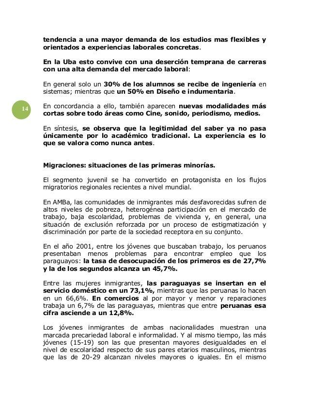 14 tendencia a una mayor demanda de los estudios mas flexibles y orientados a experiencias laborales concretas. En la Uba ...