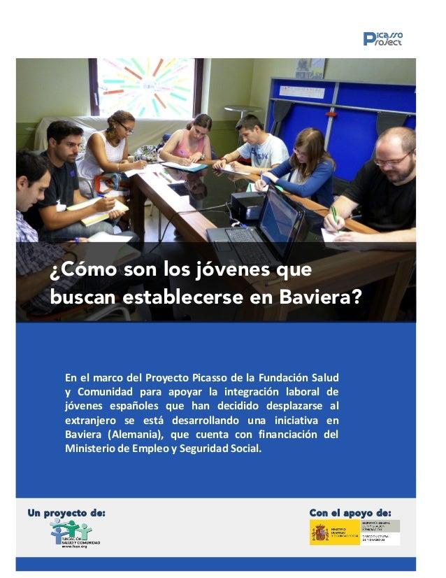 Picasso Project  Fundación Salud y Comunidad  (a)  ¿Cómo son los jóvenes que  buscan establecerse en Baviera?  En  el  mar...
