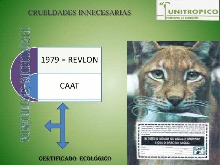 CRUELDADES INNECESARIAS<br />PRODUCCIÓN CERTIFICADA<br />Certificado  Ecológico<br />
