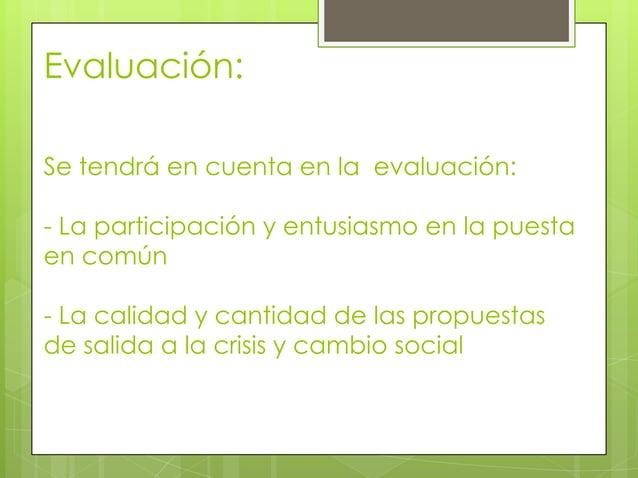 Evaluación:Se tendrá en cuenta en la evaluación:- La participación y entusiasmo en la puestaen común- La calidad y cantida...