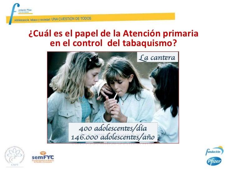 ¿Cuál es el papel de la Atención primaria    en el control del tabaquismo?