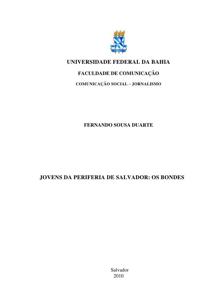 1       UNIVERSIDADE FEDERAL DA BAHIA           FACULDADE DE COMUNICAÇÃO          COMUNICAÇÃO SOCIAL – JORNALISMO         ...