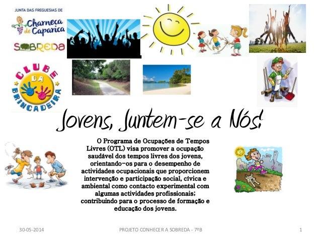 Jovens, Juntem-se a Nós!O Programa de Ocupações de Tempos Livres (OTL) visa promover a ocupação saudável dos tempos livres...