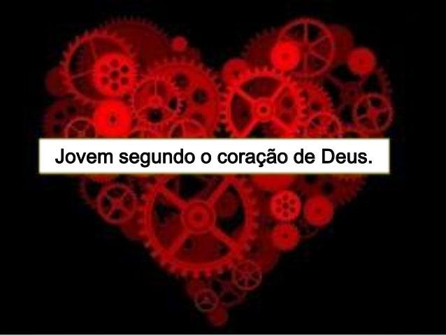 Jovem segundo o coração de Deus.