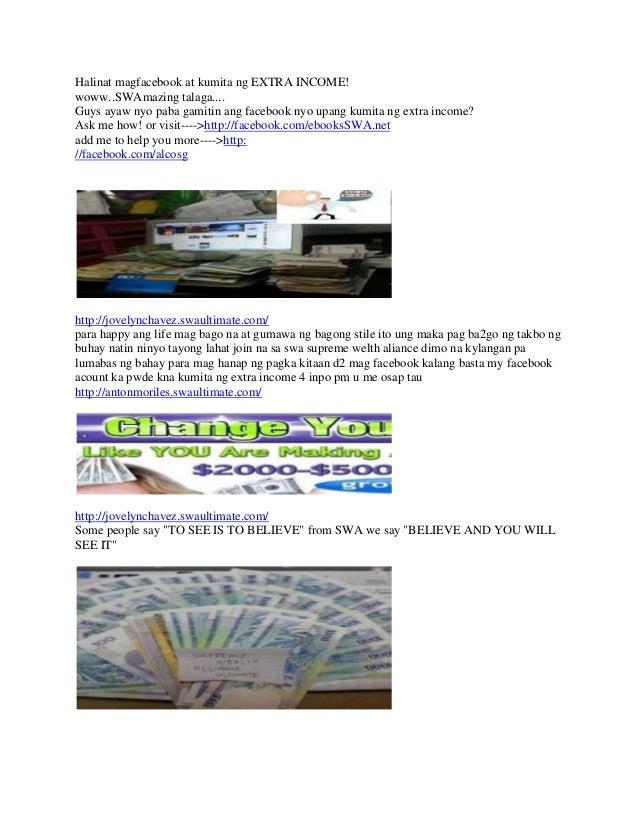 Halinat magfacebook at kumita ng EXTRA INCOME!woww..SWAmazing talaga....Guys ayaw nyo paba gamitin ang facebook nyo upang ...