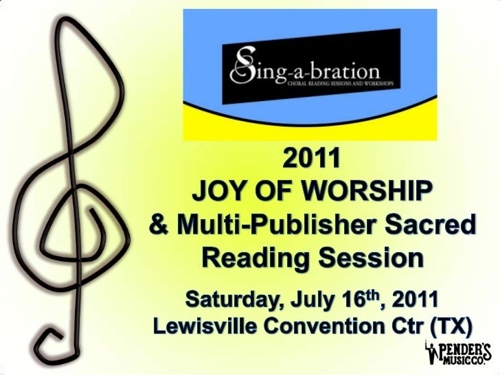 1<br />2011JOY OF WORSHIP& Multi-Publisher Sacred Reading SessionSaturday, July 16th, 2011Lewisville Convention Ctr (TX)<b...