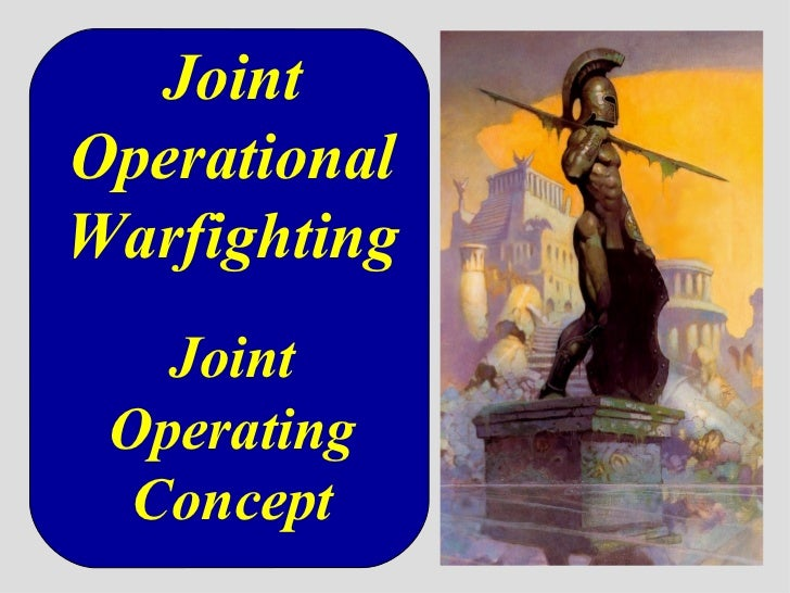 Joint Operational Warfighting Joint Operating Concept