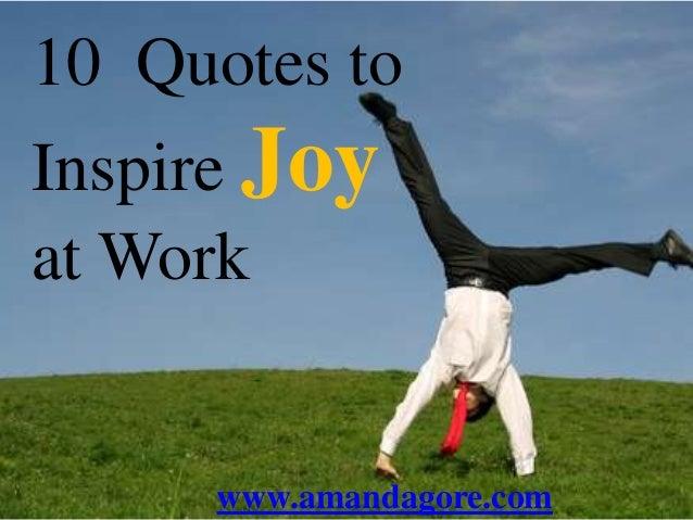 10 Quotes toInspire Joyat Workwww.amandagore.com