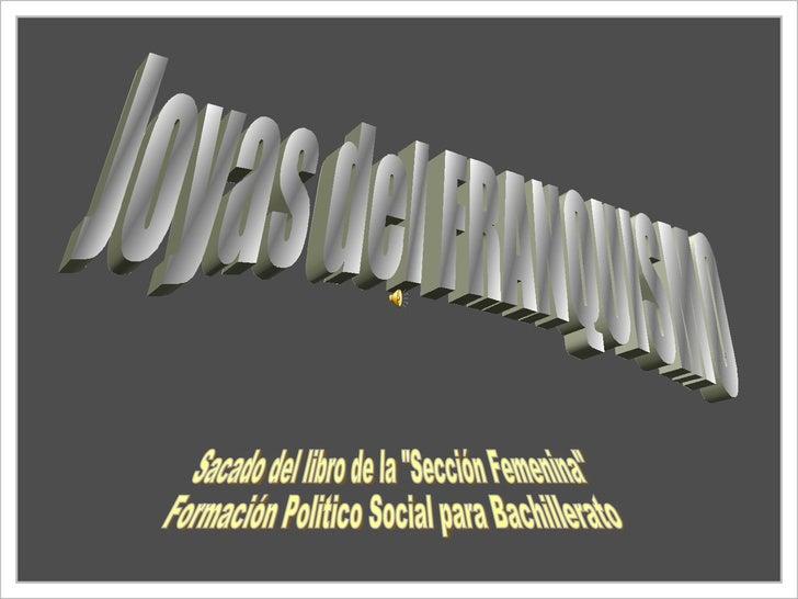 """Joyas del FRANQUISMO Sacado del libro de la """"Sección Femenina"""" Formación Politico Social para Bachillerato"""