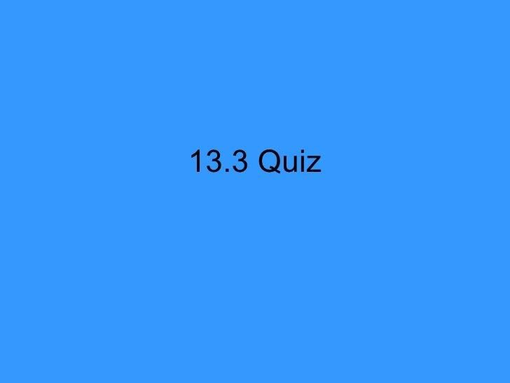 13.3 Quiz