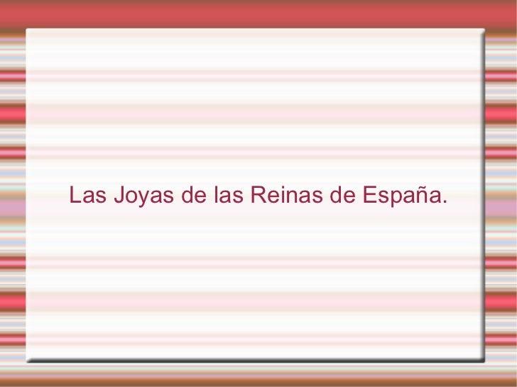 Las Joyas de las Reinas de España.