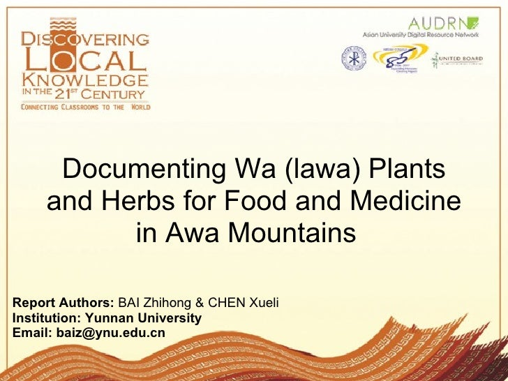 Documenting Wa (lawa) Plants     and Herbs for Food and Medicine           in Awa MountainsReport Authors: BAI Zhihong & C...