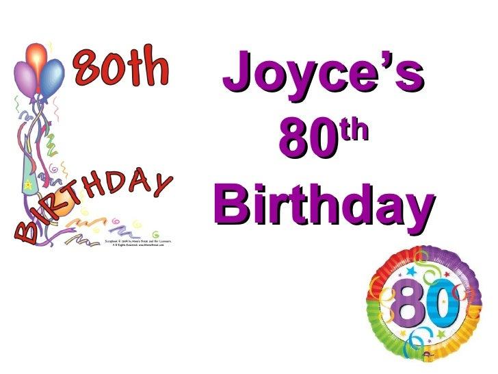 Joyce's 80 th  Birthday