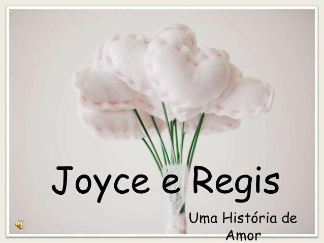 Joyce e regis  2anos