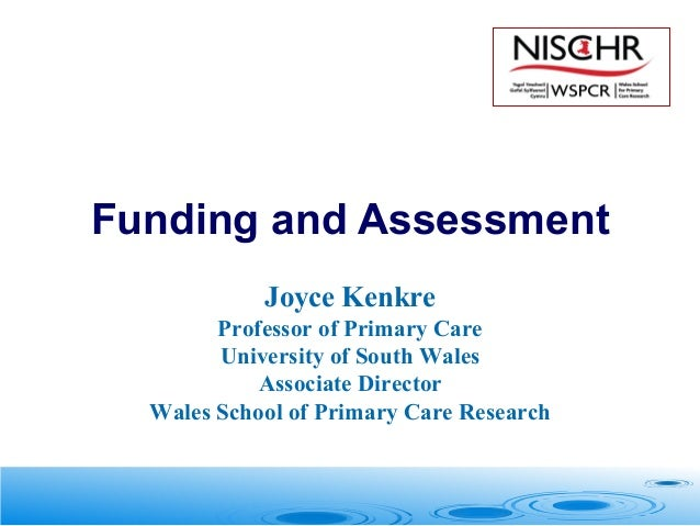 Joyce Kenkre Professor of Primary Care University of South Wales Associate Director Wales School of Primary Care Research ...
