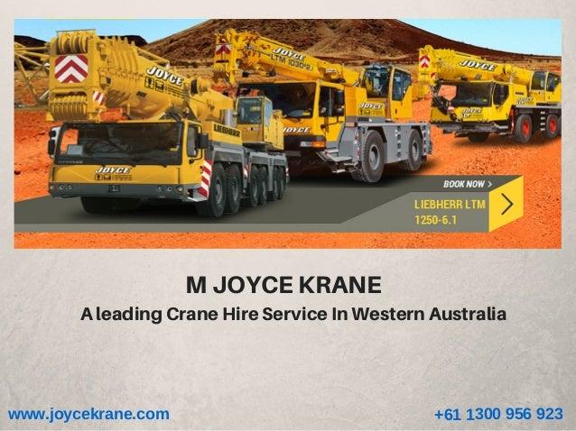 MJOYCEKRANE www.joycekrane.com +611300956923 AleadingCraneHireServiceInWesternAustralia