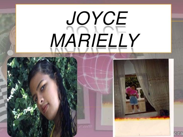 Joyce                         Marielly<br />