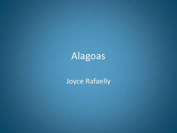 Alagoas<br />Joyce Rafaelly<br />