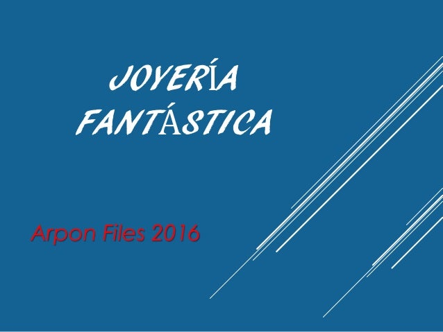 JOYERÍA FANTÁSTICA Arpon Files 2016