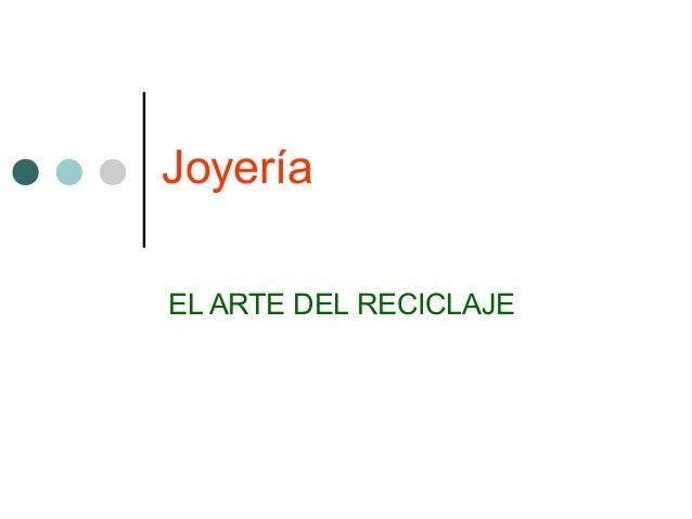 Joyería EL ARTE DEL RECICLAJE