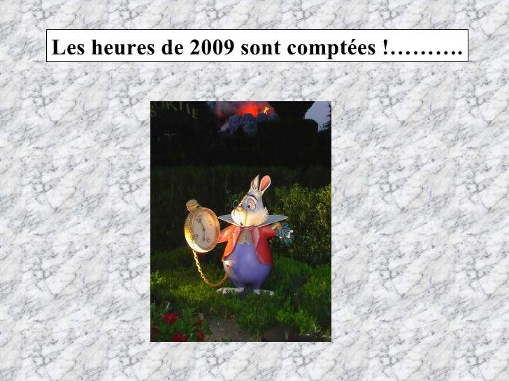 Les heures de 2009 sont comptées !……….