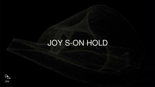 JOY S-ON HOLD Único modelo Joy que não terá o modelo adulto correspondente