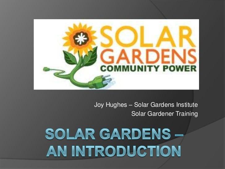 Joy Hughes – Solar Gardens Institute            Solar Gardener Training