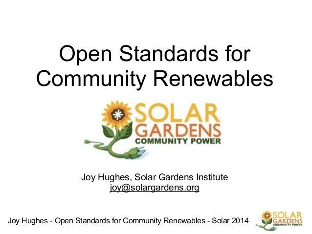 Joy Hughes - Open Standards for Community Renewables - Solar 2014 ! Open Standards for Community Renewables ! ! ! ! ! Joy ...