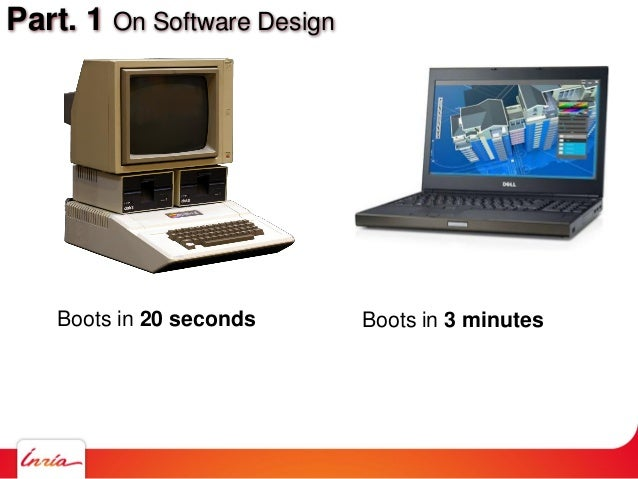 Part. 1 On Software Design Boots in 20 seconds Boots in 3 minutes