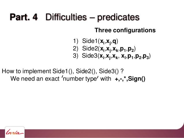 Part. 4 Exact Arithmetics How to implement Side1(), Side2(), Side3() ? We need an exact number type with +,-,*,Sign() Wish...