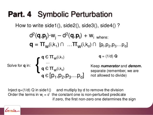 """Part. 4 Symbolic Perturbation – side1 #include """"kernel.pckh"""" Sign predicate(side1)( point(p0), point(p1), point(q0) DIM ) ..."""