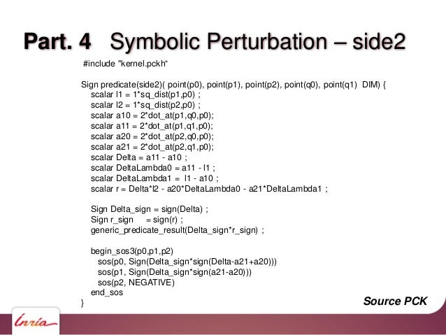 """Part. 4 Symbolic Perturbation – side2 #include """"kernel.pckh"""" Sign predicate(side2)( point(p0), point(p1), point(p2), point..."""